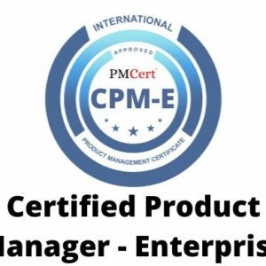 CPM-E (Certified Product Manager – Enterprise)
