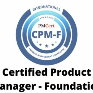 CPM-F (Certified Product Manager – Foundation)